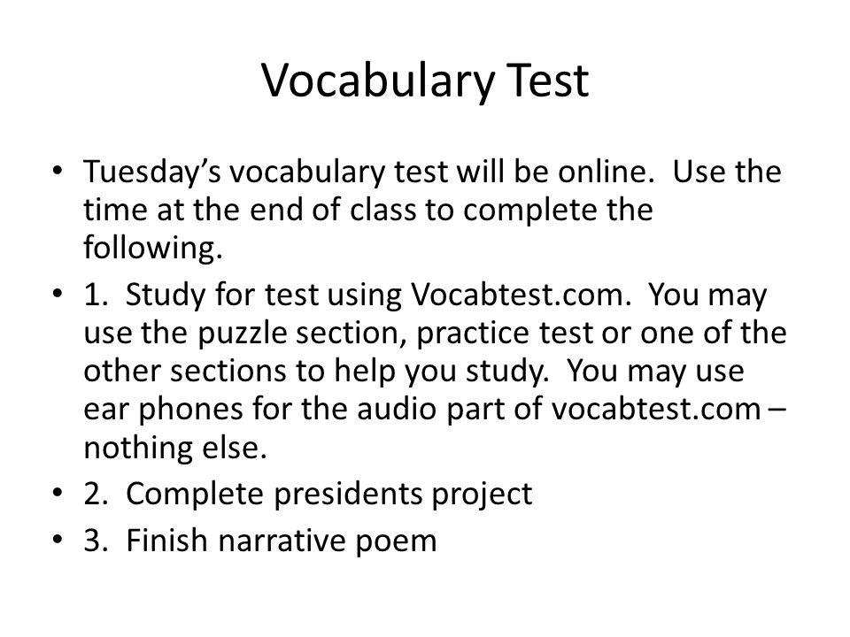 Vocabulary Test Tuesday's vocabulary test will be online.