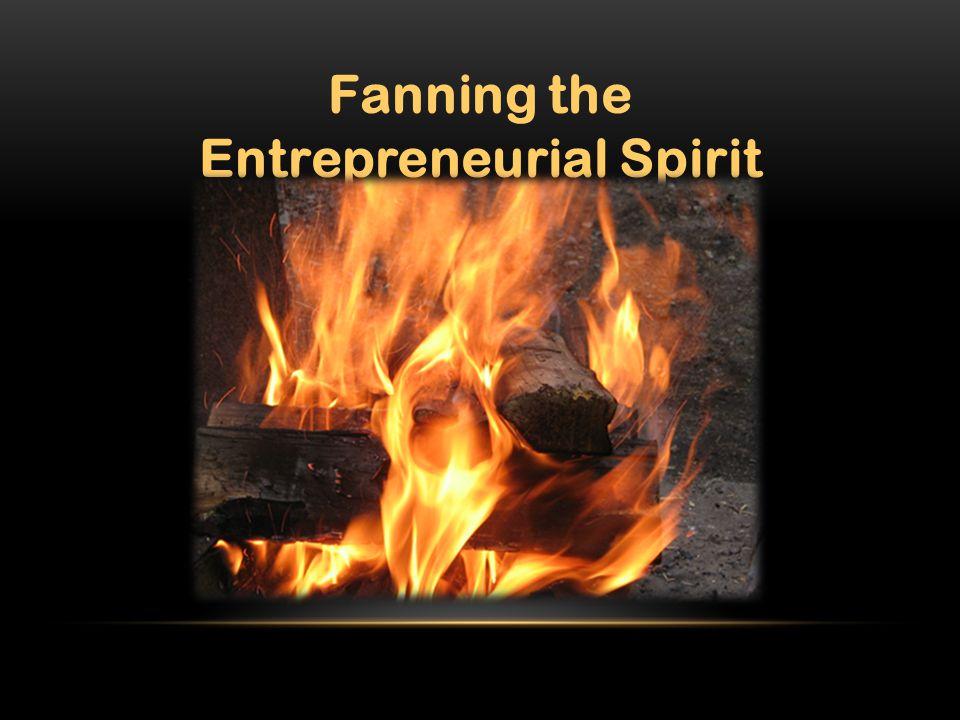 Fanning the Entrepreneurial Spirit