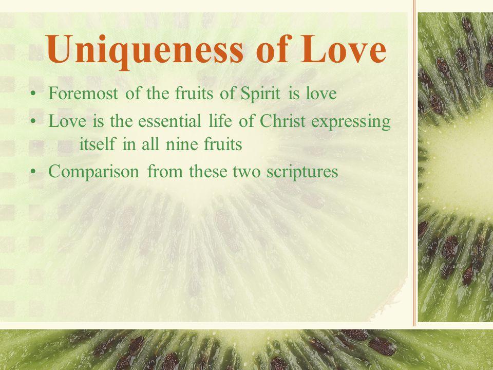 Uniqueness of Love Gal 5:22-231 Corinthians 13:1-7 1.