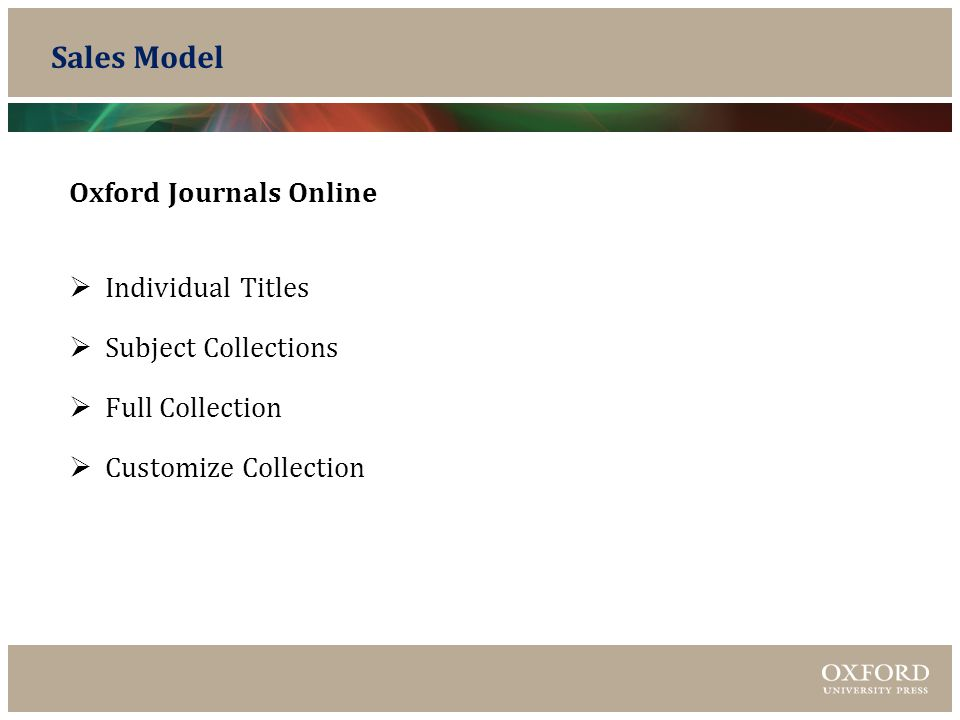 Sales Model Oxford Journals Online  Individual Titles  Subject Collections  Full Collection  Customize Collection