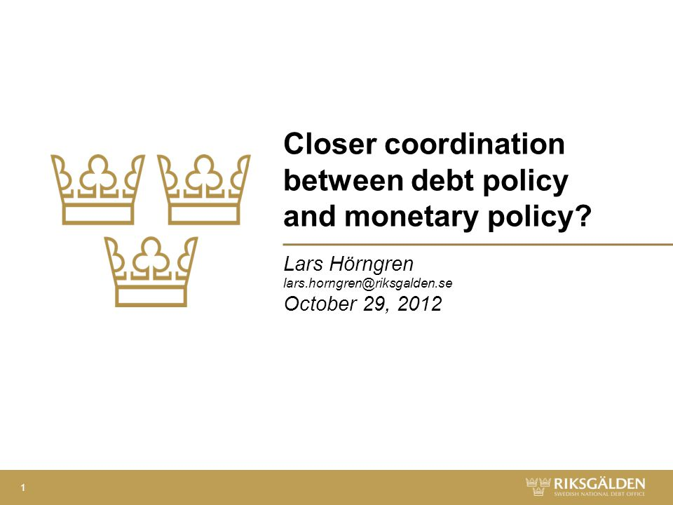 Closer coordination between debt policy and monetary policy.