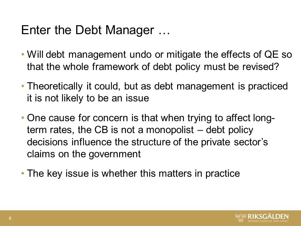Enter the Debt Manager … Will debt management undo or mitigate the effects of QE so that the whole framework of debt policy must be revised.