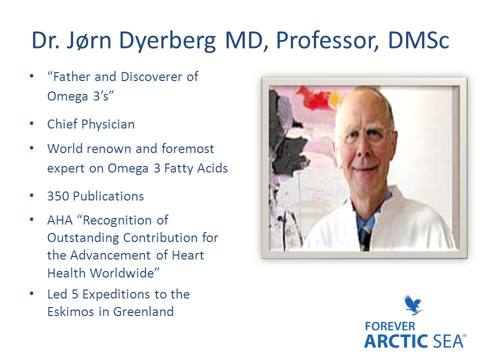 "Dr. Jørn Dyerberg MD, Professor, DMSc ""Father and Discoverer of Omega 3's"" Chief Physician World renown and foremost expert on Omega 3 Fatty Acids 350"
