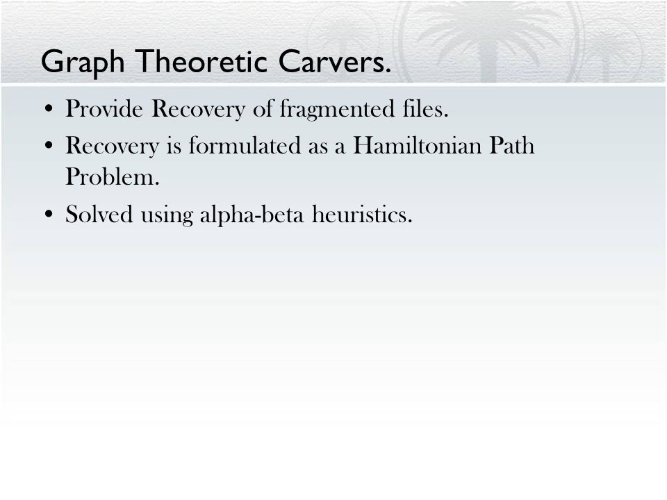 Graph Theoretic Carvers. Provide Recovery of fragmented files.