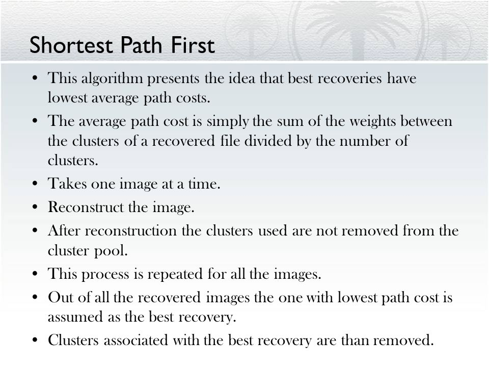 Shortest Path First This algorithm presents the idea that best recoveries have lowest average path costs. The average path cost is simply the sum of t