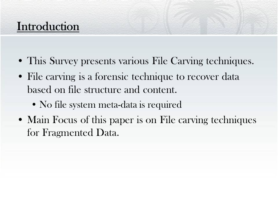 Smart Carver (Collating) File Fingerprints Uses Byte Frequency Distribution (BFD) to determine the type of file.