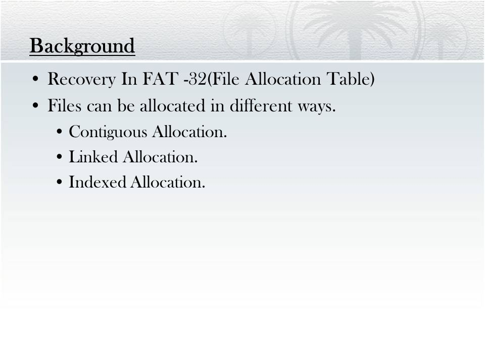 Background Contiguous Allocation.Linked Allocation
