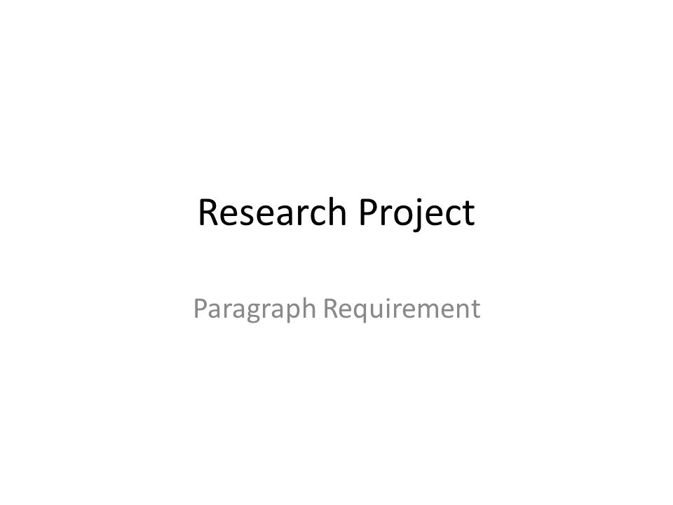 Research Project Paragraph Requirement