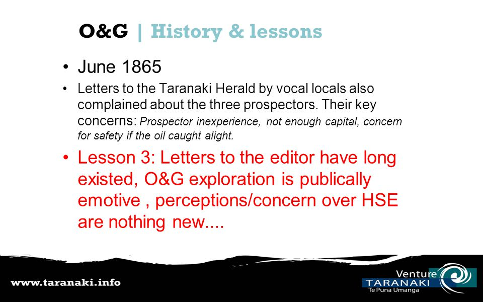 O&G | History & lessons June 1865 Letters to the Taranaki Herald by vocal locals also complained about the three prospectors.