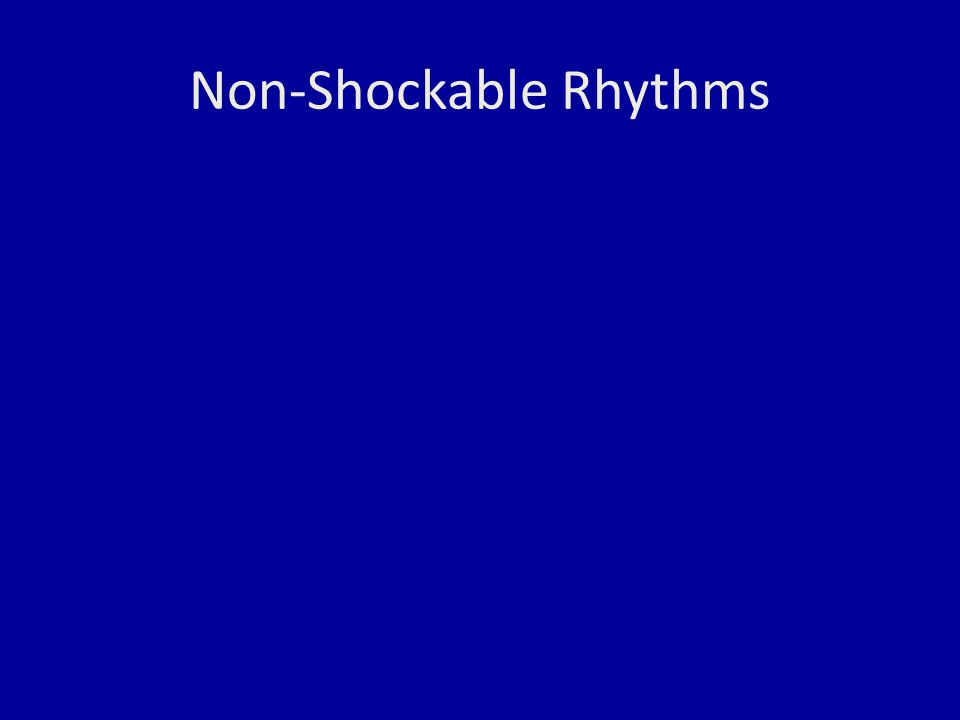 Non-Shockable Rhythms