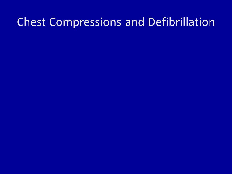 Chest Compressions and Defibrillation