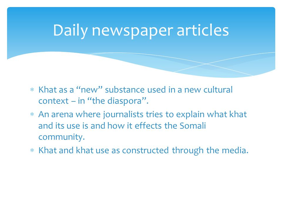  Khat as a new substance used in a new cultural context – in the diaspora .
