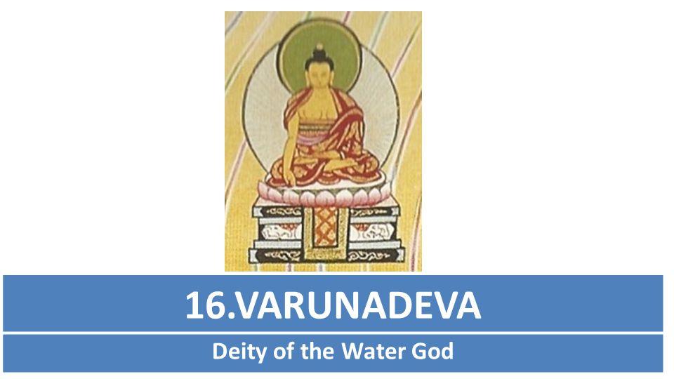 16.VARUNADEVA Deity of the Water God