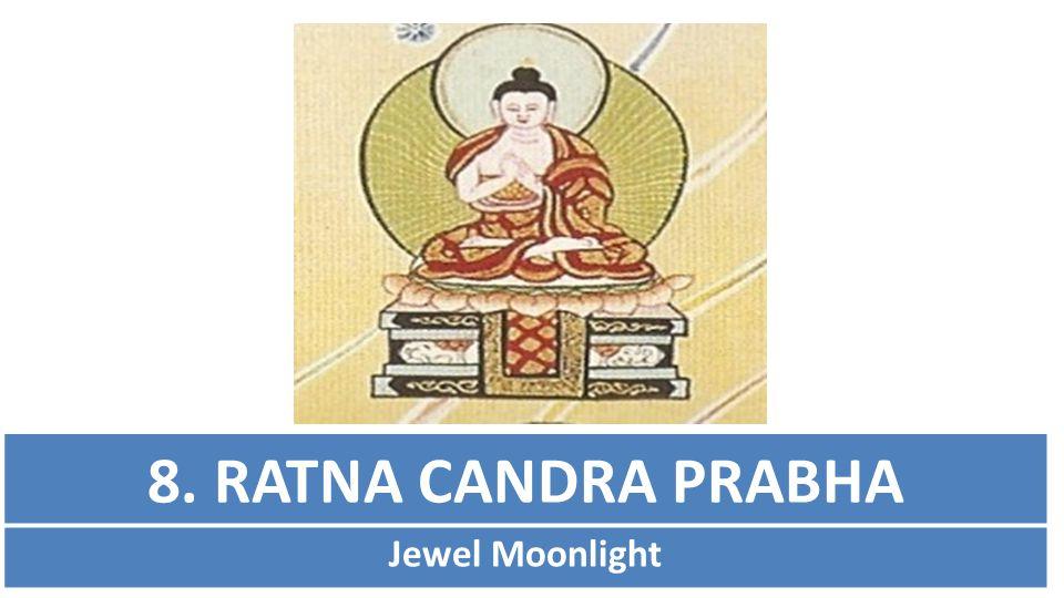 8. RATNA CANDRA PRABHA Jewel Moonlight