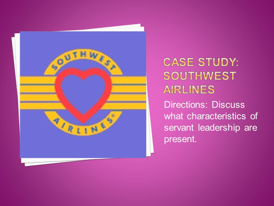 Directions: Discuss what characteristics of servant leadership are present.
