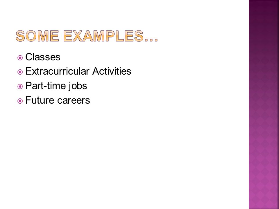  Classes  Extracurricular Activities  Part-time jobs  Future careers