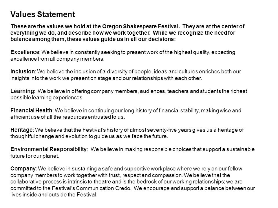Values Statement These are the values we hold at the Oregon Shakespeare Festival.