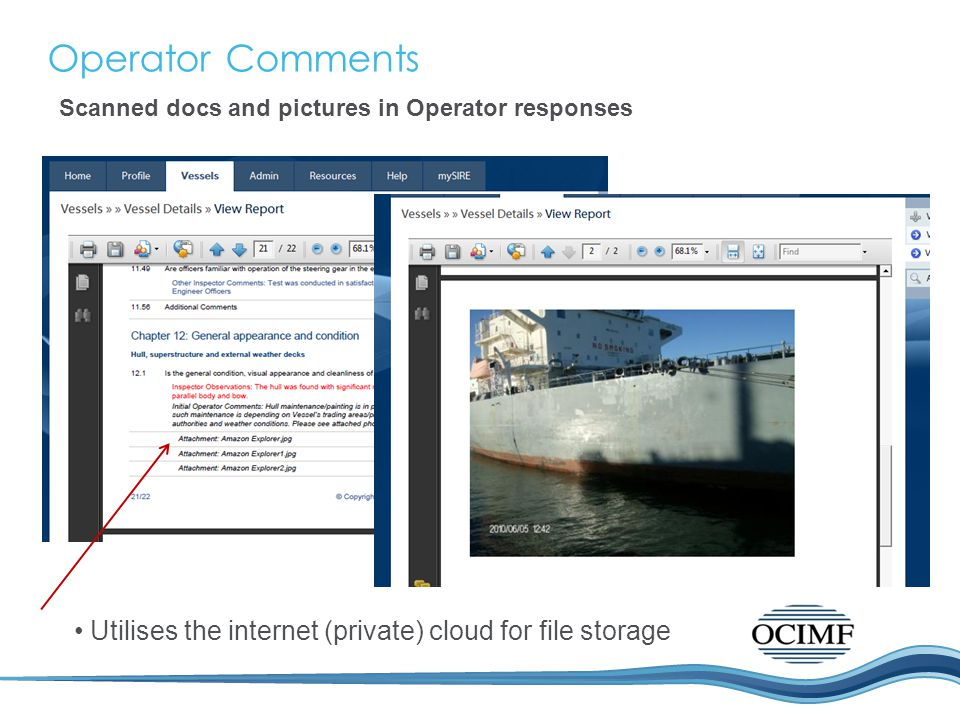 Operator Comments Utilises the internet (private) cloud for file storage Scanned docs and pictures in Operator responses