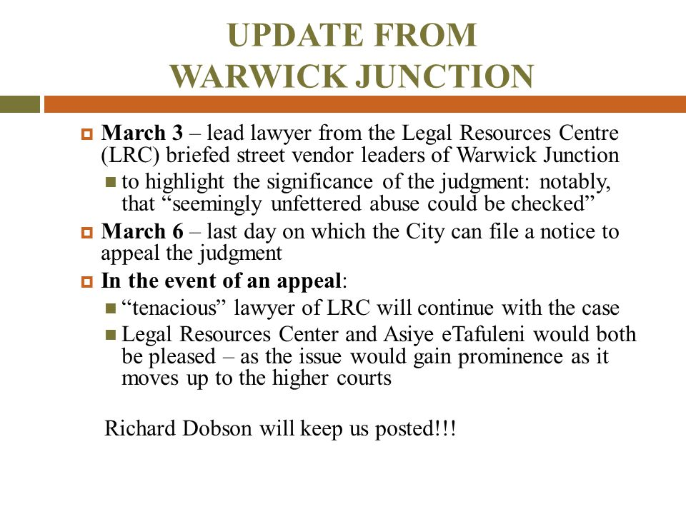 UPDATE FROM WARWICK JUNCTION  March 3 – lead lawyer from the Legal Resources Centre (LRC) briefed street vendor leaders of Warwick Junction to highli