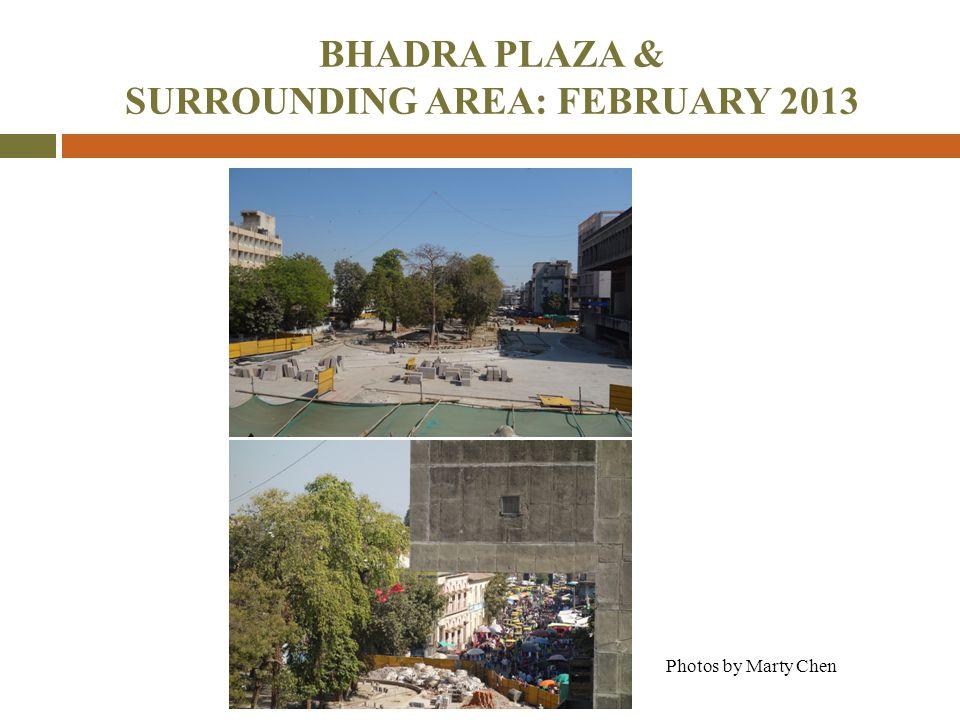 Photos by Marty Chen BHADRA PLAZA & SURROUNDING AREA: FEBRUARY 2013