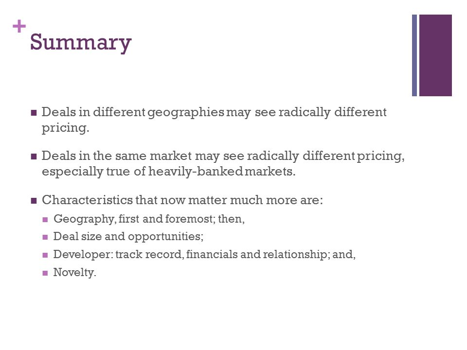 + Summary Deals in different geographies may see radically different pricing.