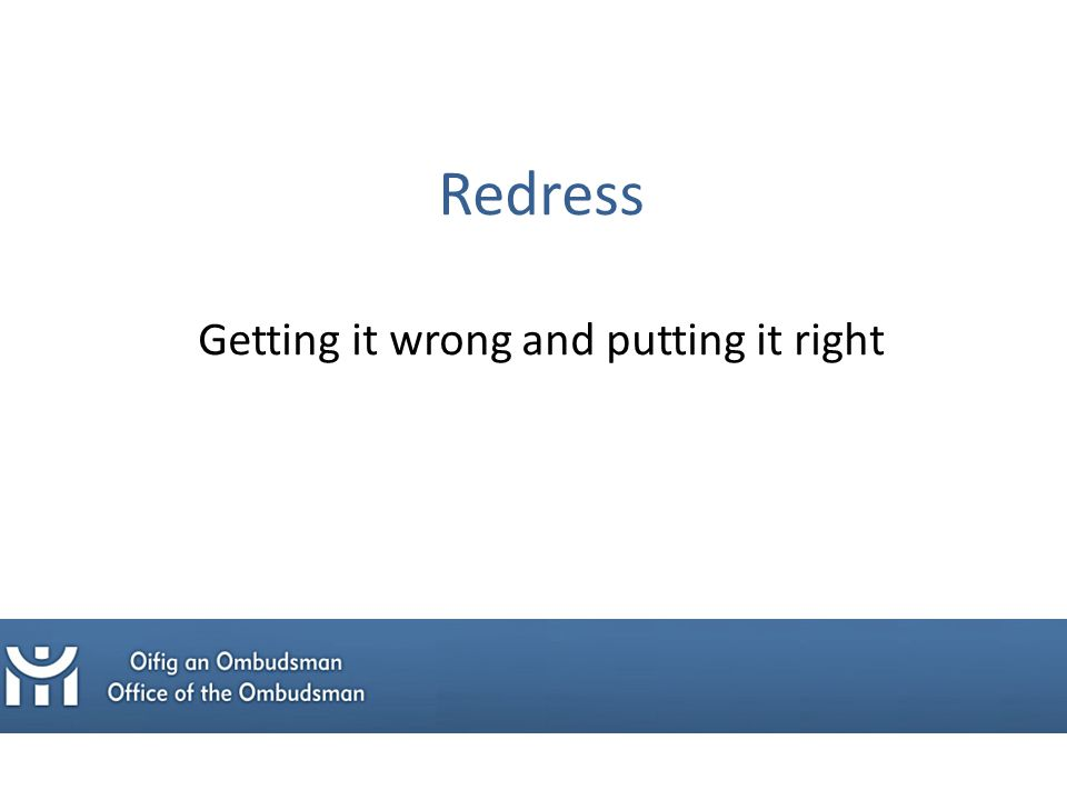 Redress Getting it wrong and putting it right
