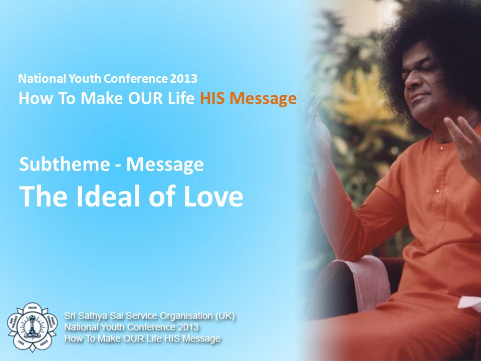 Meditate on Swami's Message Promote love in your hearts and share it with others.