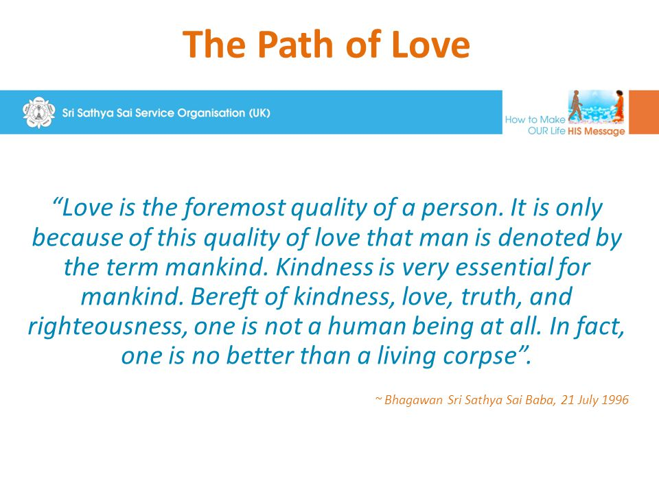The Path of Love Love is the foremost quality of a person.