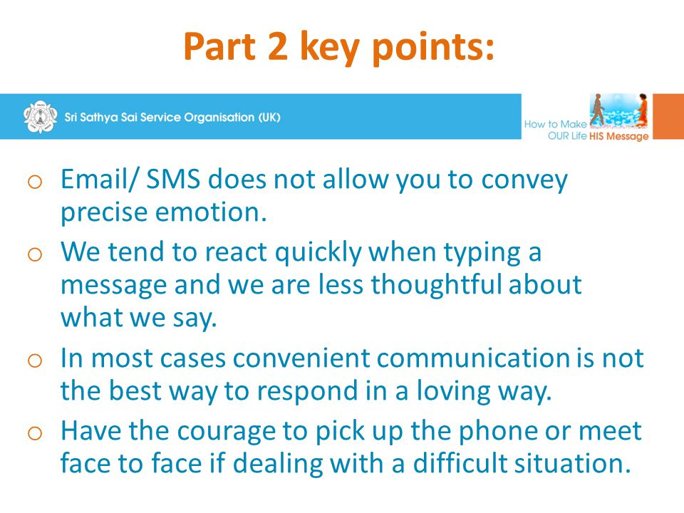 Part 2 key points: o How we communicate is an important aspect of loving behaviour.