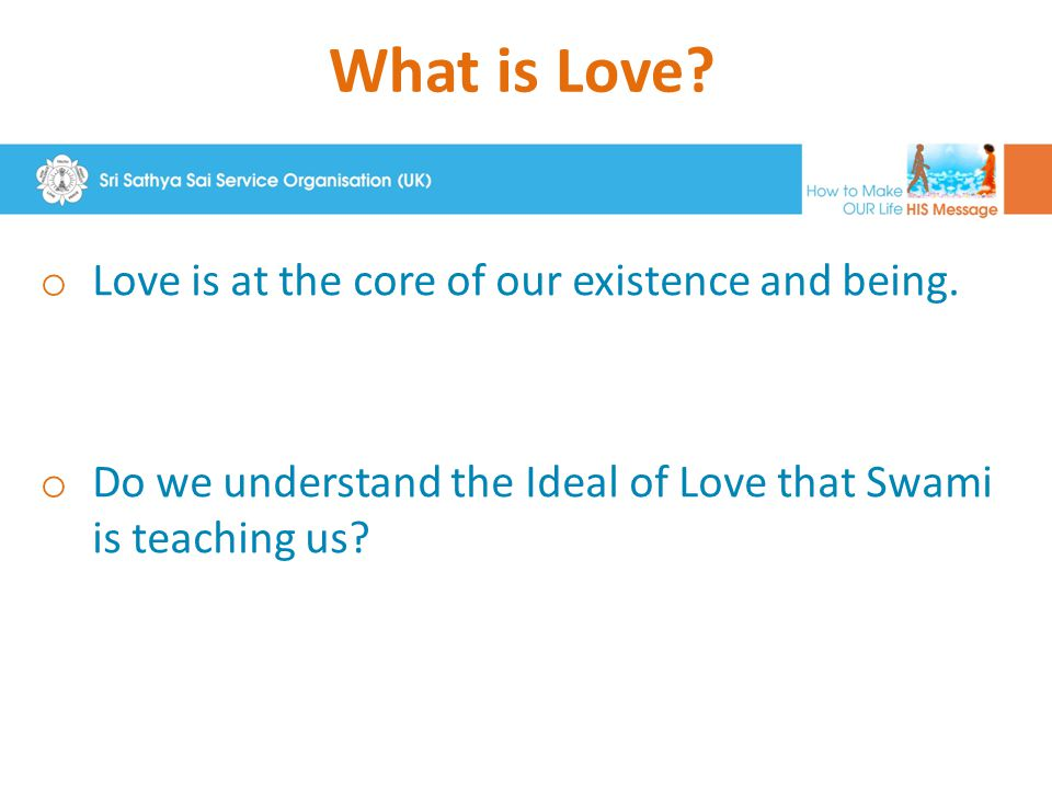 What is Love.o Love is at the core of our existence and being.
