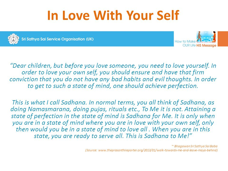 In Love With Your Self Dear children, but before you love someone, you need to love yourself.