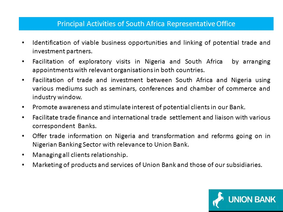 Principal Activities of South Africa Representative Office Identification of viable business opportunities and linking of potential trade and investme