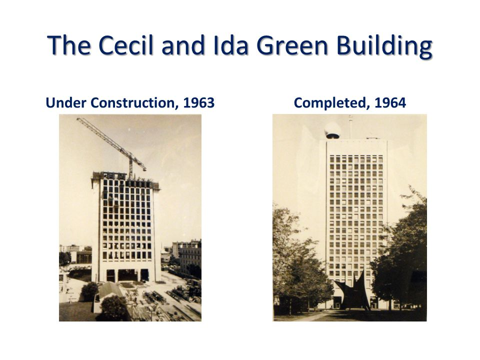 The Cecil and Ida Green Building Under Construction, 1963Completed, 1964
