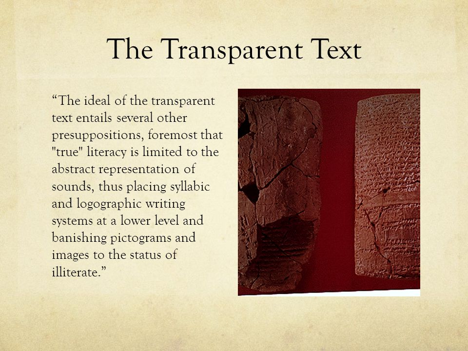 "The Transparent Text ""The ideal of the transparent text entails several other presuppositions, foremost that"