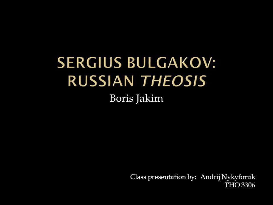 Boris Jakim Class presentation by: Andrij Nykyforuk THO 3306