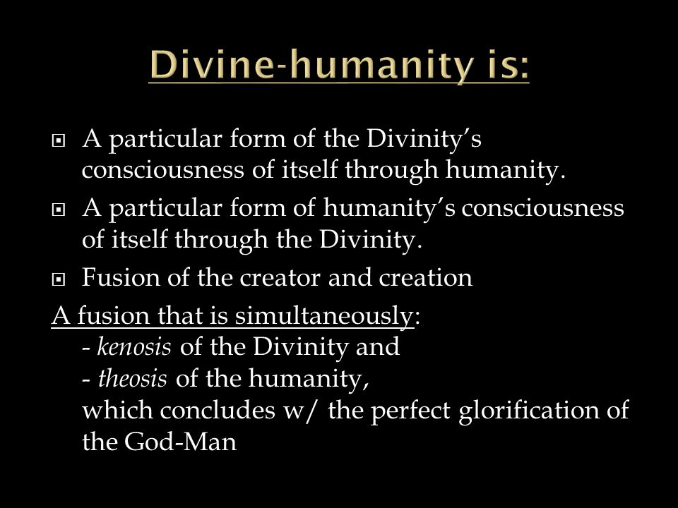  A particular form of the Divinity's consciousness of itself through humanity.  A particular form of humanity's consciousness of itself through the
