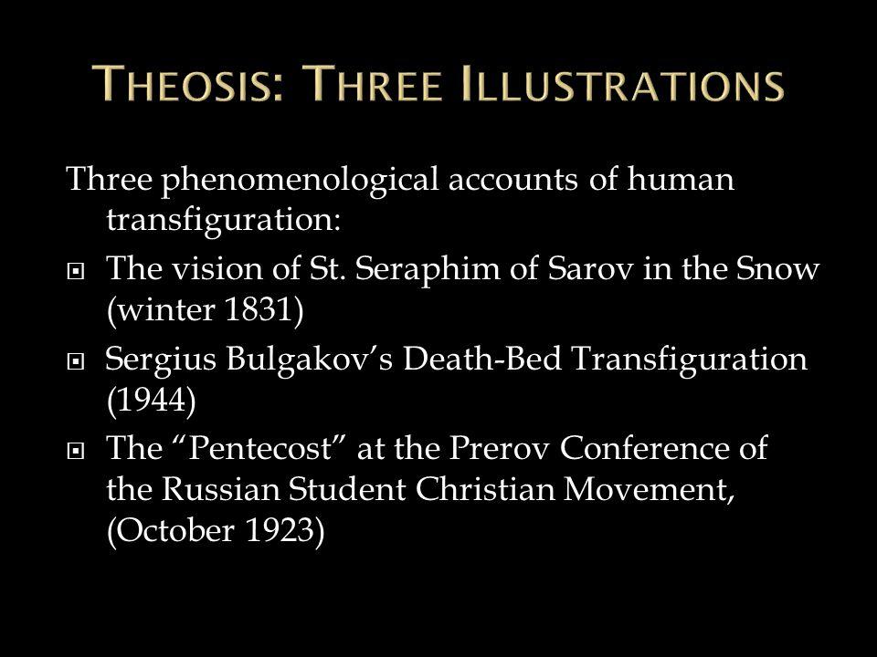 Three phenomenological accounts of human transfiguration:  The vision of St.