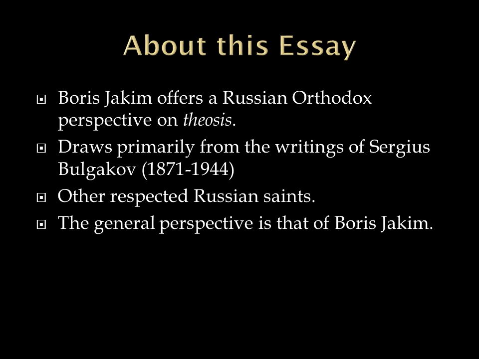  Boris Jakim offers a Russian Orthodox perspective on theosis.