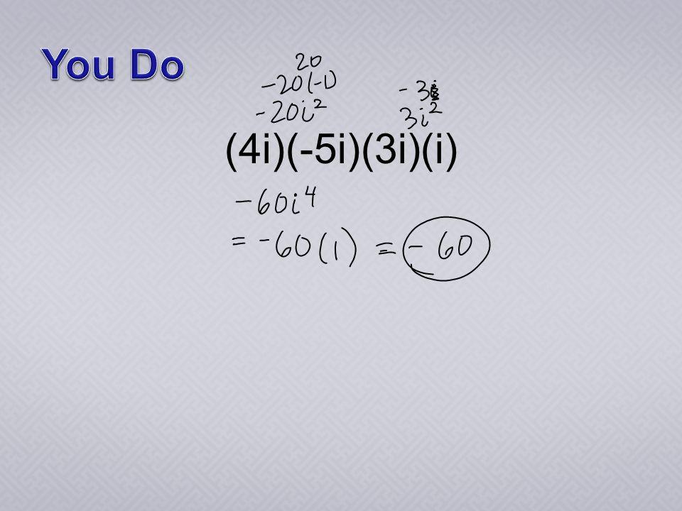 (4i)(-5i)(3i)(i)
