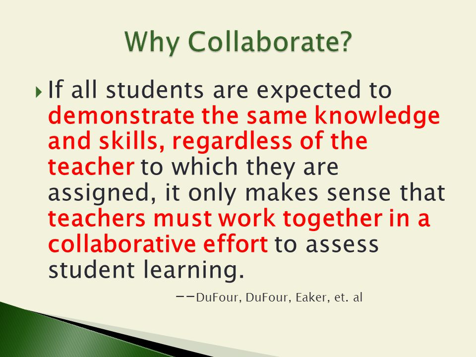  If all students are expected to demonstrate the same knowledge and skills, regardless of the teacher to which they are assigned, it only makes sense