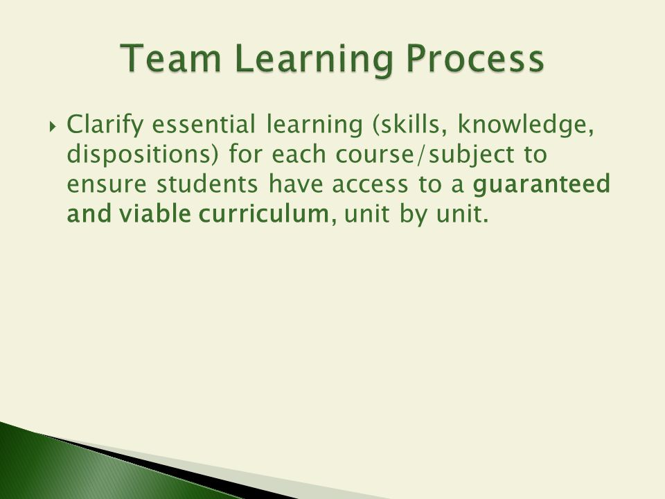  Clarify essential learning (skills, knowledge, dispositions) for each course/subject to ensure students have access to a guaranteed and viable curri