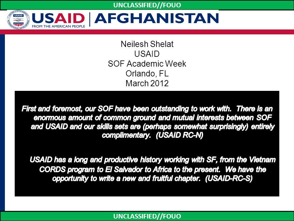 UNCLASSIFIED//FOUO USAID Field Officer 2007: Helmand, Kandahar & Herat 2008-2009: Ghazni PRT (US/US & US/Polish) 2009-2010: Wardak FOB /Sayedebad DST (US/Turkish) 2010-2011: Kabul/DevAd to CFSOCC-A 2011-2012: Washington DC Afghanistan Desk 2012-2013: Back to Afghanistan