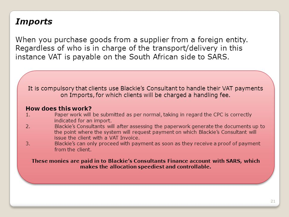 21 Imports When you purchase goods from a supplier from a foreign entity.