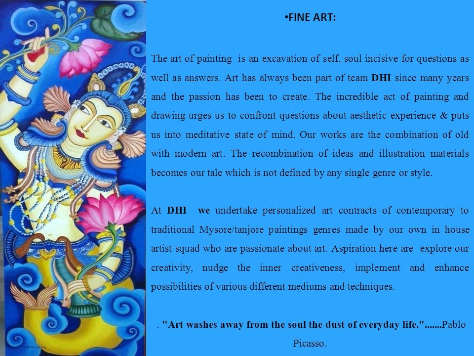 FINE ART: The art of painting is an excavation of self, soul incisive for questions as well as answers. Art has always been part of team DHI since man