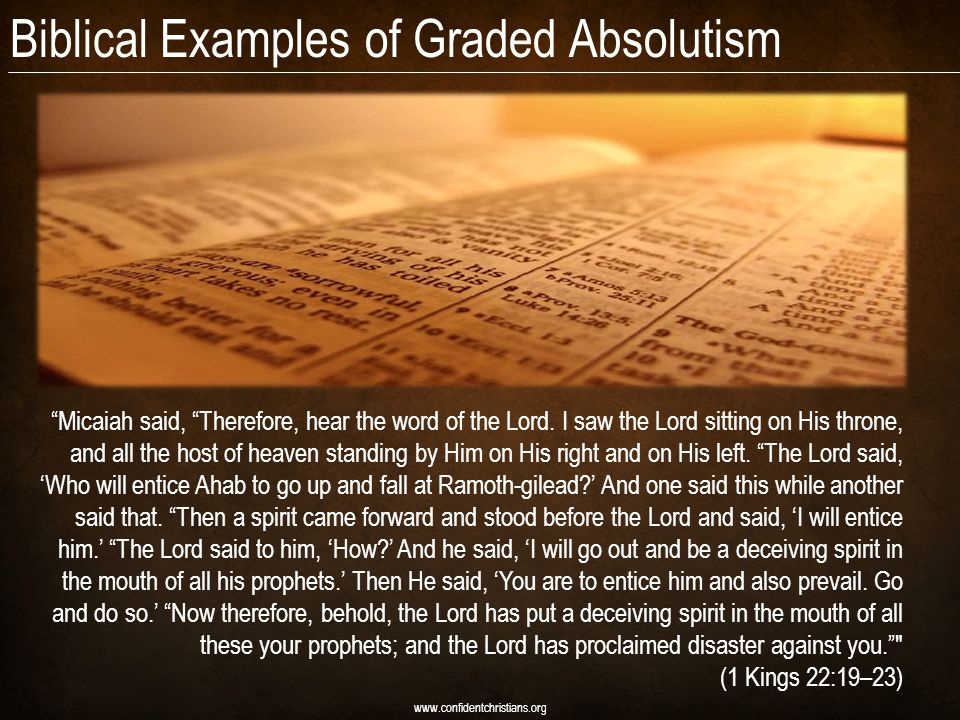 Biblical Examples of Graded Absolutism Micaiah said, Therefore, hear the word of the Lord.