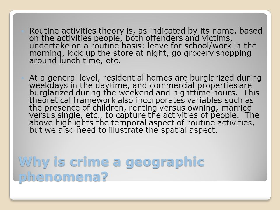 Why is crime a geographic phenomena.