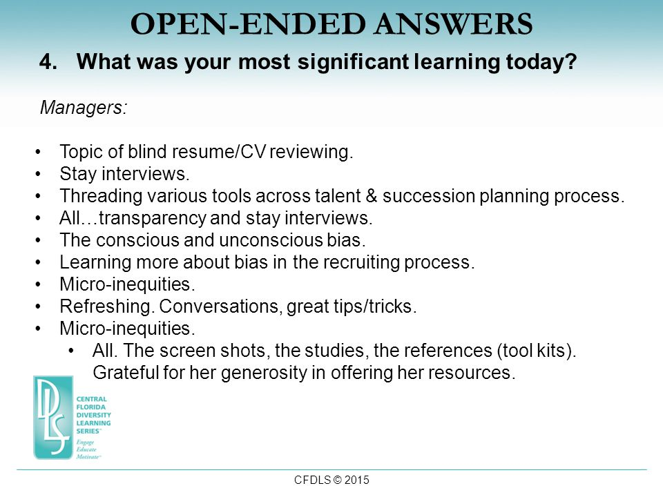 CFDLS © 2015 OPEN-ENDED ANSWERS 4.What was your most significant learning today.