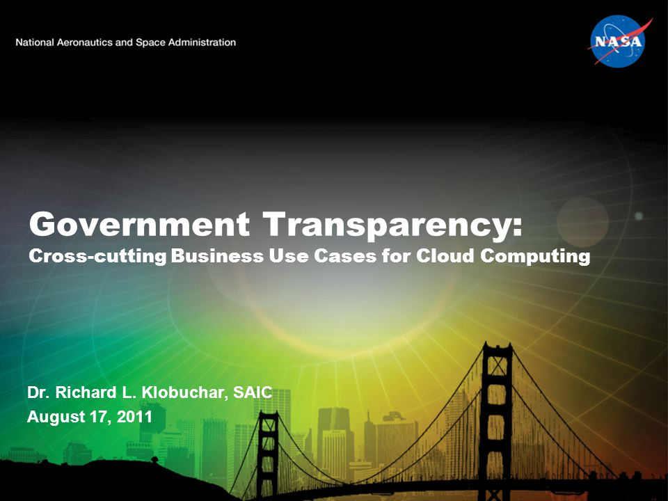 Government Transparency: Cross-cutting Business Use Cases for Cloud Computing Dr.