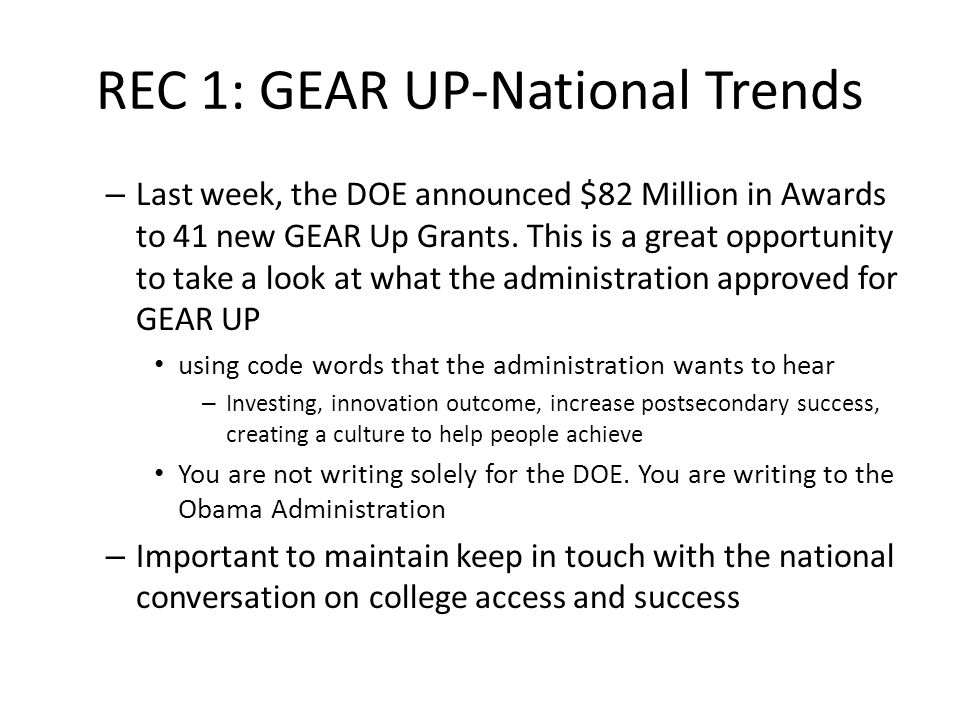 REC 1: GEAR UP-National Trends – Last week, the DOE announced $82 Million in Awards to 41 new GEAR Up Grants.