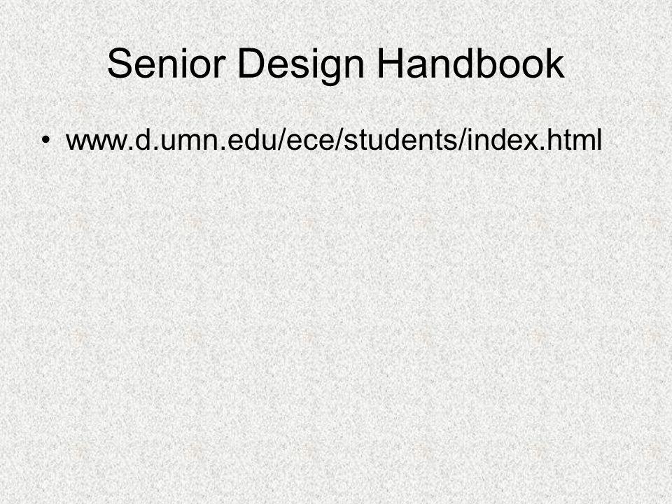 Senior Design Handbook www.d.umn.edu/ece/students/index.html